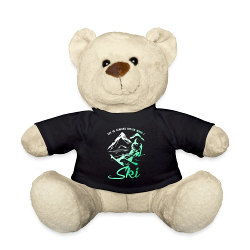 Life is Better When I Ski - Teddy Bear
