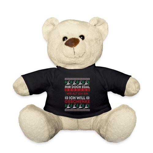 Mir doch egal wie alt ich bin ich will Geschenke - Teddy