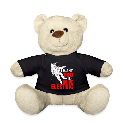 I Want You To Drive Electric Geschenk Elektrisch - Teddy