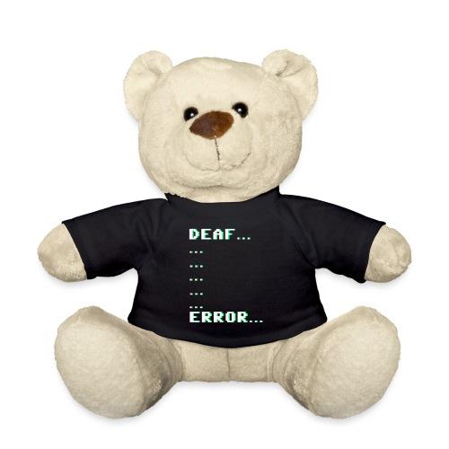 Deaf ... Error... - Teddy