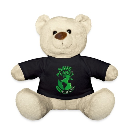 Save the Planet Save Ourselves - Teddy Bear