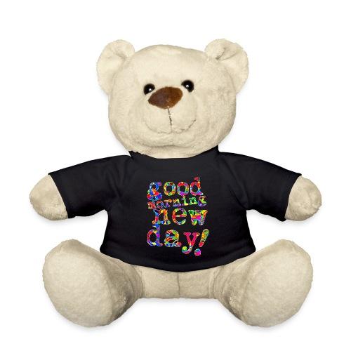 good morning new day - Teddy