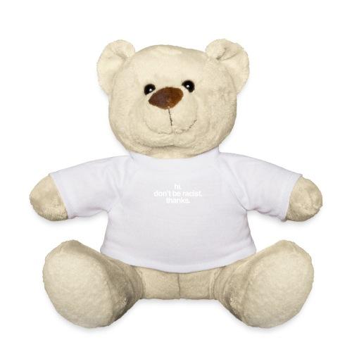 Hi. Don't be racist. Thanks. - Teddy