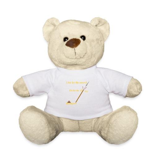 Live by the sword - Teddy Bear
