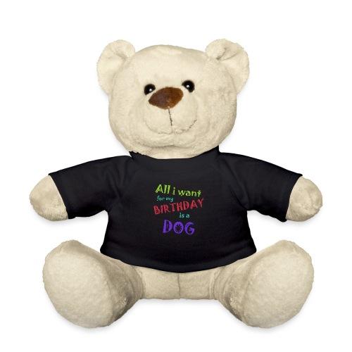 AllI want for my birthday is a dog - Teddy