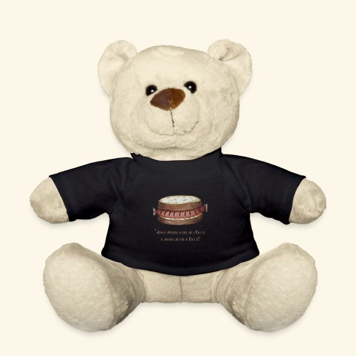 Wuaschtweisheit - Teddy