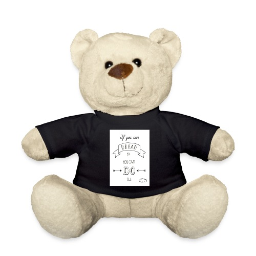 if you can dream you can do it afdruk/print - Teddy