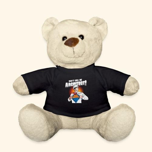 Don't call me architect! Civil Engineer T-Shirt - Teddy