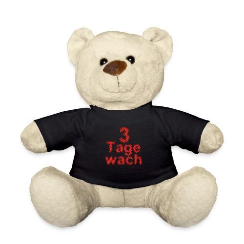 3 Tage wach - PrintShirt.at - Teddy