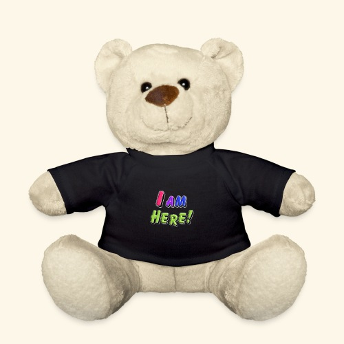I am here - Teddy