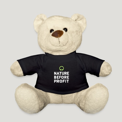 Nature Before Profit - Natur vor Profit! - Teddy