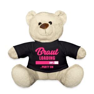 Braut loading Party on - JGA T-Shirt - Braut - Teddy