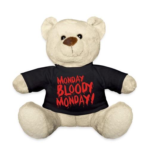 Monday Bloody Monday! - Teddy