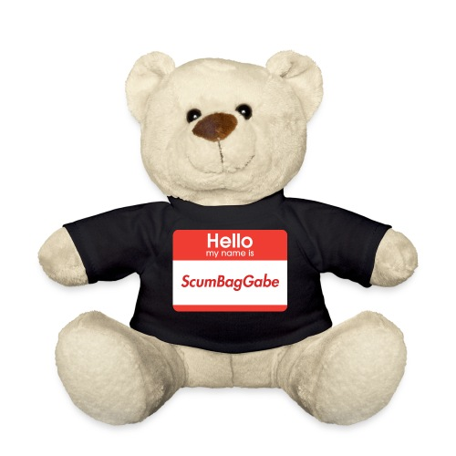 Hello My Name Is ScumBagGabe - Teddy Bear