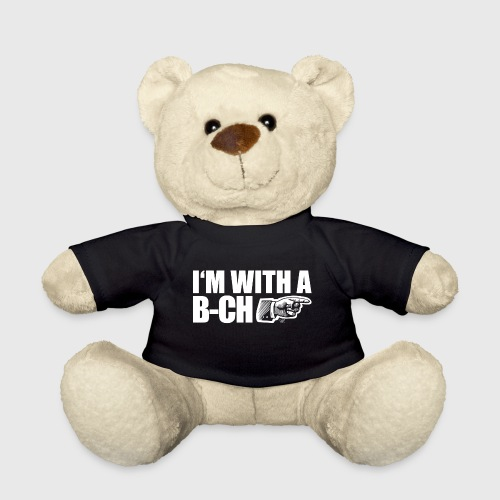 I m with a B CH - Teddy Bear