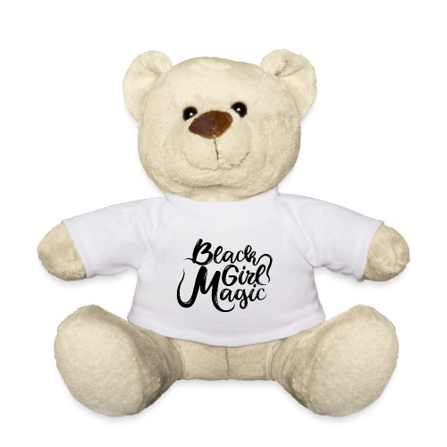 Black Girl Magic 1 Black Text - Teddy Bear