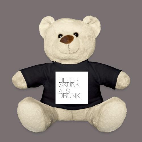 Lieber Skunk als Drunk - Teddy