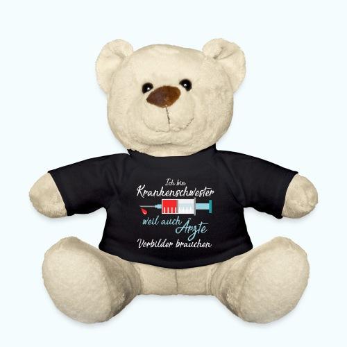 Krankenschwester weil Ärzte Vorbilder brauchen ! - Teddy Bear