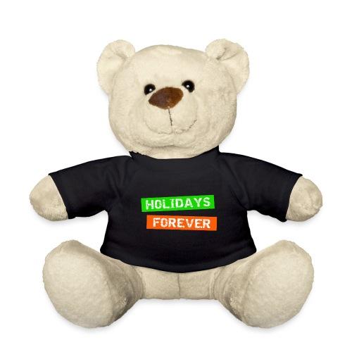 holidays forever - für immer Urlaub - Teddy