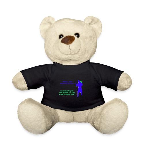 Clyde will be back - Teddy Bear