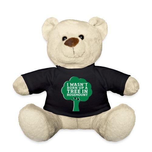 Born Up A Tree In Rosemount - Teddy Bear