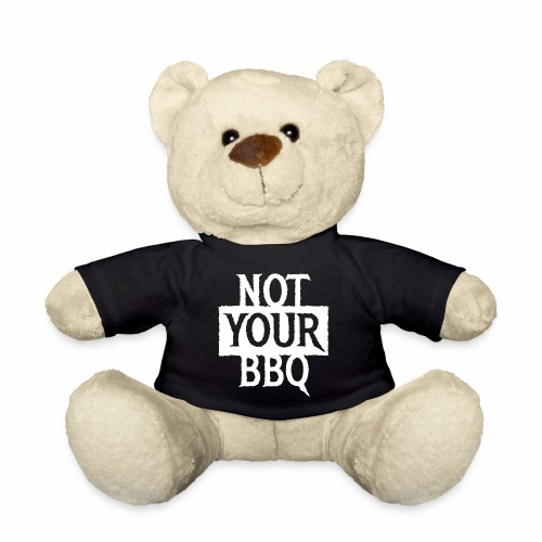 NOT YOUR BBQ BARBECUE - Coole Statement Geschenk - Teddy