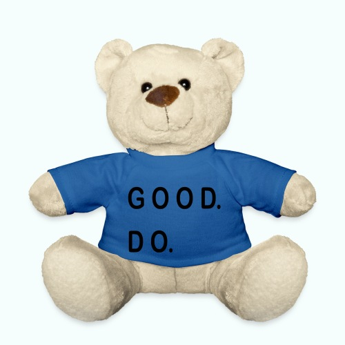 GOOD. DO. - Teddy