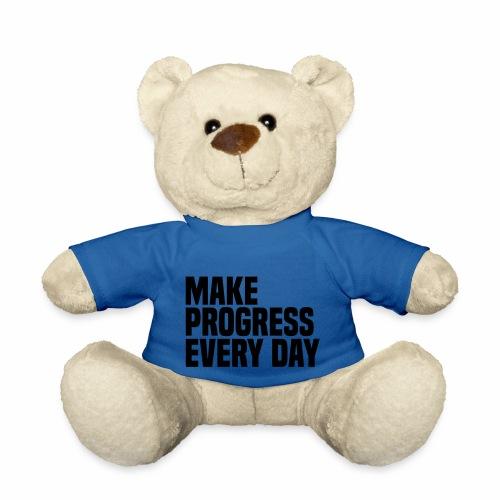 MAKE PROGRESS EVERY DAY - Teddy Bear