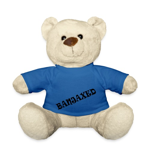 Banjaxed - Teddy Bear