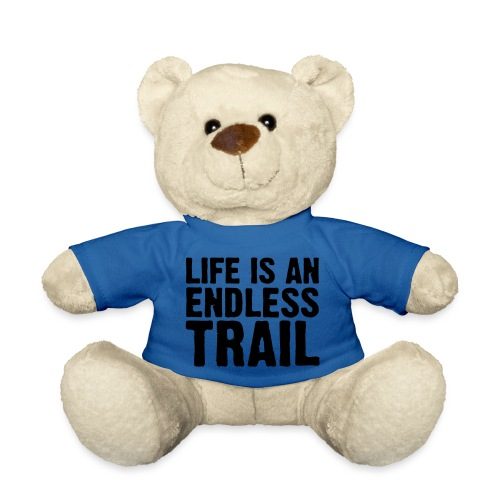 Life is an endless trail - Teddy