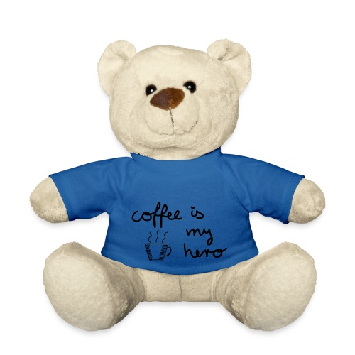 Coffee Is My Hero - Teddy