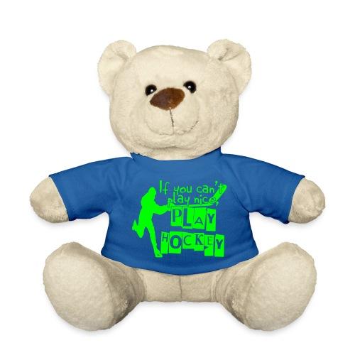 If You Can't Play Nice, Play Hockey - Teddy Bear