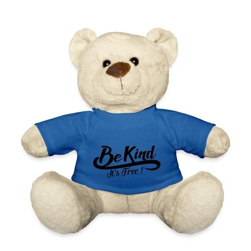 be kind it's free - Teddy Bear