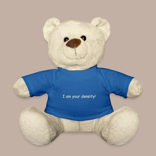I am your density - Teddy