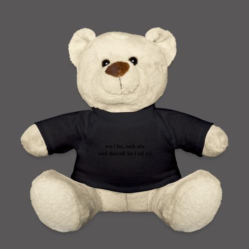 wo i be isch nix - Teddy