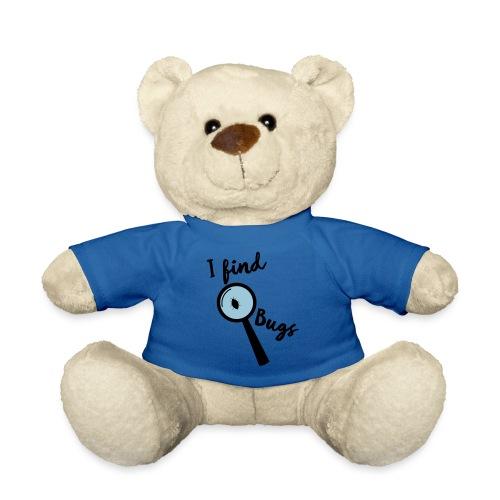 Nerd Sprüche - I find Bugs - Teddy