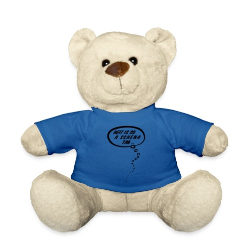 Gute Laune Shirts Heit is so a schena Tag - Teddy