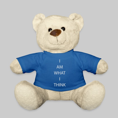 I AM WHAT I THINK - Teddy Bear