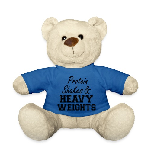 Protein Shakes And Heavy - Teddy