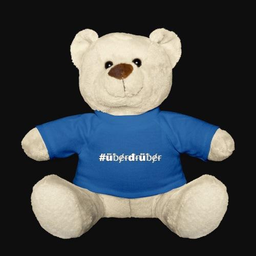 #überdrüber mit deiner #art - Teddy