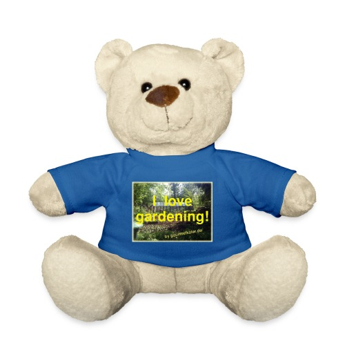 I love gardening - Garten - Teddy