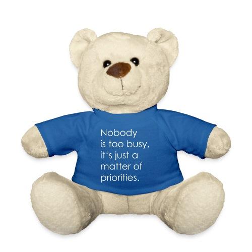A matter of priorities. - Teddy Bear