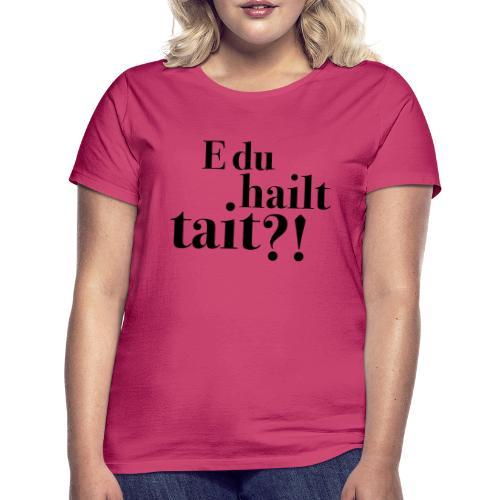 Hailttait - T-skjorte for kvinner
