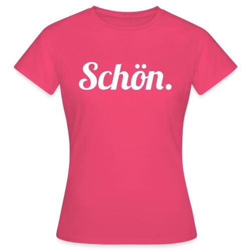 schoen - Frauen T-Shirt