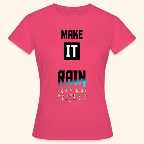 Make It Rain - T-shirt Femme