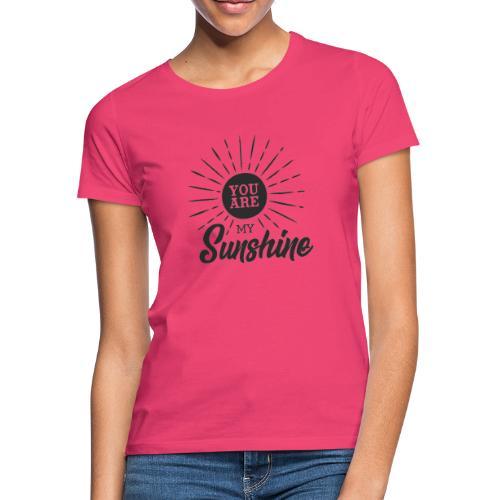 You are my Sunshine - Maglietta da donna