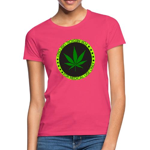 FOR MEDICAL USE ONLY HEMP 2 - Frauen T-Shirt