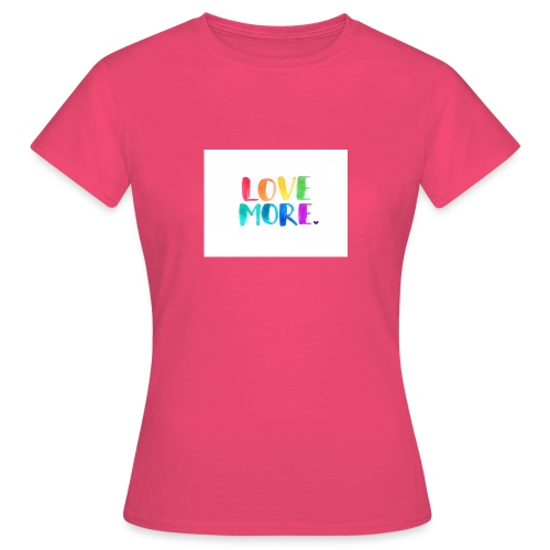 Love More - Vrouwen T-shirt
