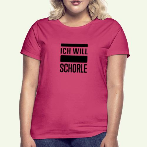Ich will Schorle schwarz - Frauen T-Shirt