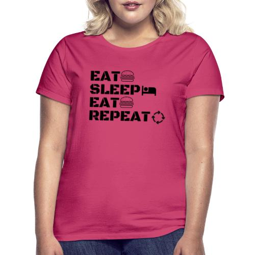 eat sleep eat repeat - T-shirt Femme
